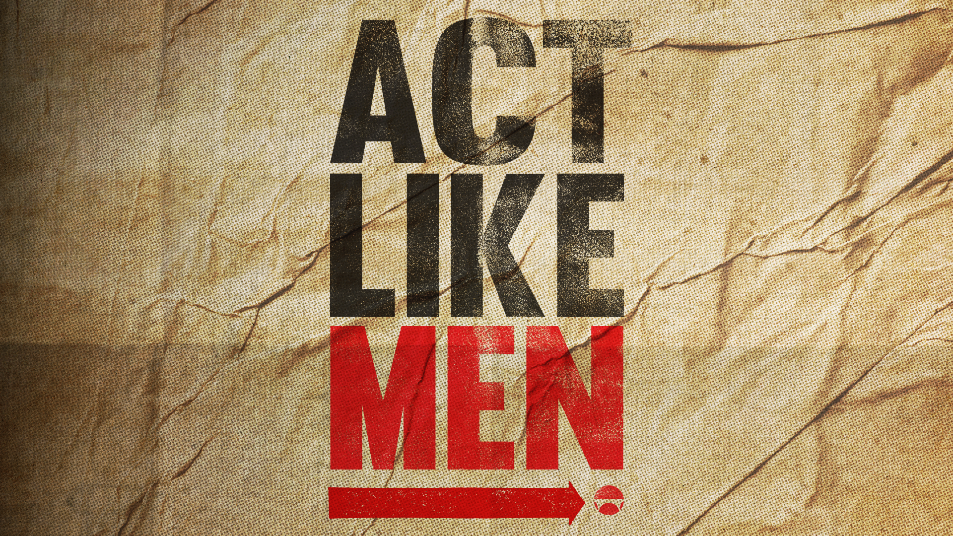 Act Like Men: Man