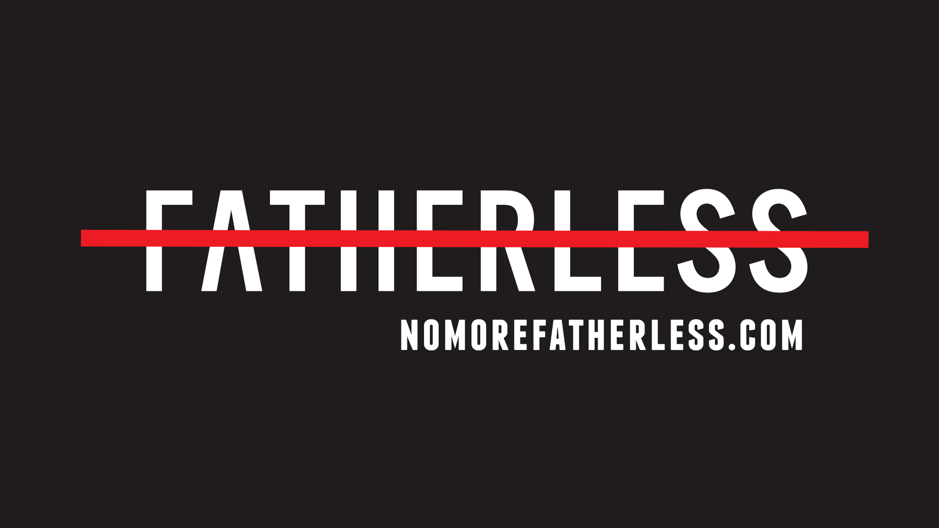 No More Fatherless: Sacrifice